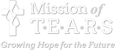 Mission of TEARS Growing Hope for the Future